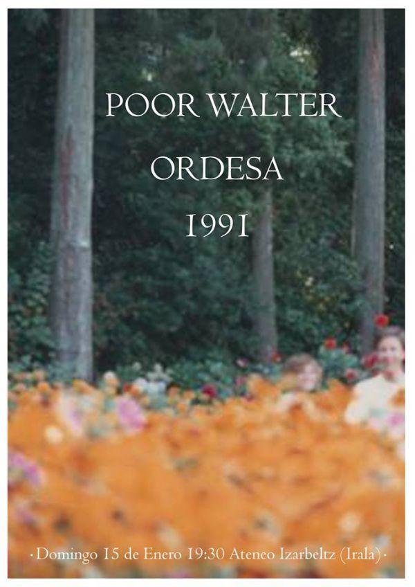 Ordesa + Poor Walter + 1991