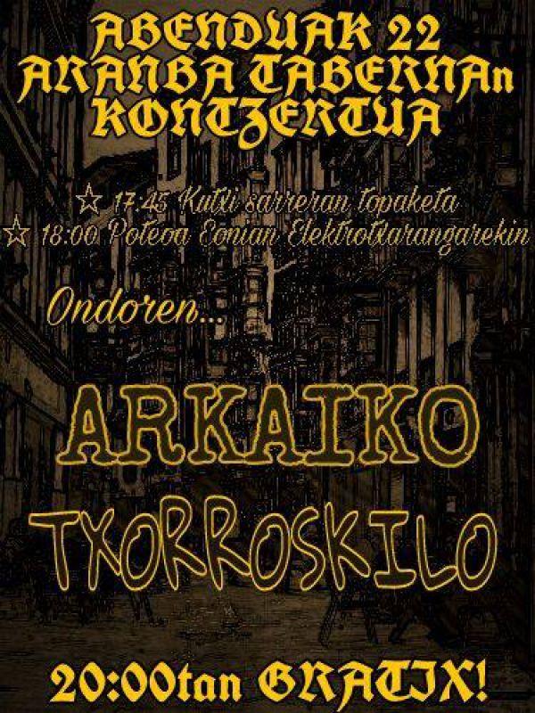 Arkaiko + Txorroskilo