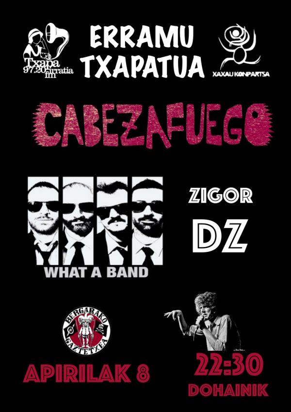Cabezafuego + What A Band + Zigor DZ