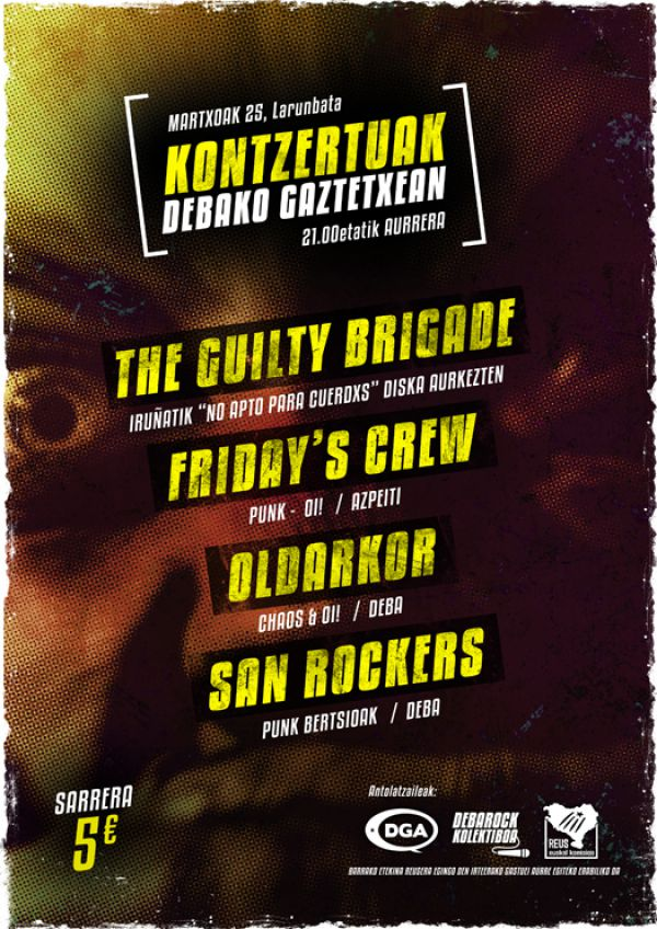 The Guilty Brigade, Fridays Crew, Oldarkor, San Rockers